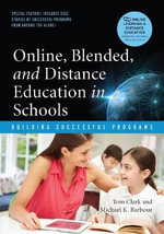 Online, Blended and Distance Education in Schools : Building Successful Programs