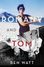 Romany and Tom : A Memoir - Ben Watt