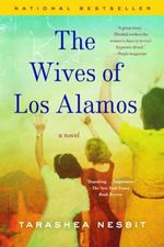The Wives of Los Alamos - Tarashea Nesbit
