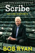 Scribe : My Life in Sports - Bob Ryan