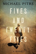Fives and Twenty-Fives - Michael Pitre