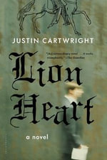 Lion Heart - Justin Cartwright