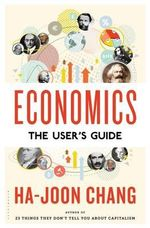 Economics : The User's Guide - Ha-Joon Chang