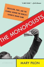 The Monopolists : Obsession, Fury, and the Scandal Behind the World's Favorite Board Game - Mary Pilon
