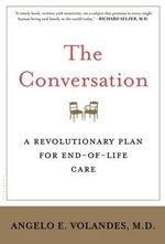 The Conversation : A Revolutionary Plan for End-of-Life Care - Angelo Volandes