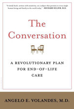 The Conversation : A Revolutionary Plan for End-of-Life Care - Bloomsbury Publishing