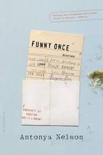 Funny Once : Stories - Antonya Nelson