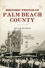 Historic Photos of Palm Beach County : On the Island of Chappaquiddick - Seth H Bramson