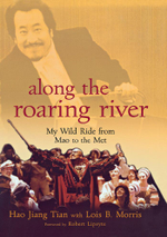 Along the Roaring River : My Wild Ride from Mao to the Met - Hao Jiang Tian