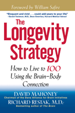 The Longevity Strategy : How to Live to 100 Using the Brain-Body Connection - David Mahoney