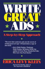 Write Great Ads : A Step-By-Step Approach - Erica Levy Klein