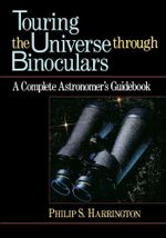 Touring the Universe Through Binoculars : A Complete Astronomer's Guidebook - Phillip S. Harrington