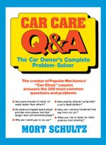 Car Care Q&A : The Auto Owner's Complete Problem-Solver - Morton J. Schultz