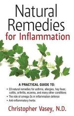Natural Remedies for Inflammation - Christopher Vasey