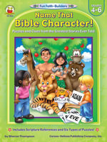 Fun-Faith Builders, Grades 4 - 6 : Name That Bible Character! - Carson-Dellosa Christian Publishing