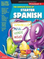 Complete Book of Starter Spanish, Grades Preschool - 1 - American Education Publishing