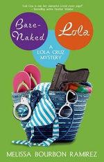 Bare-Naked Lola - Melissa Bourbon Ramirez