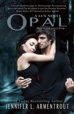 Opal : The Lux Series : Book 4 - Jennifer L Armentrout