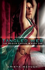 Tangled Web : Diezian Empire - Crista McHugh