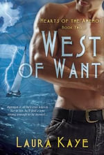 West of Want : Hearts of the Anemoi - Laura Kaye