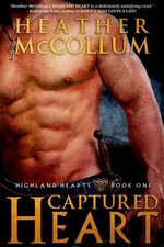 Captured Heart : Highland Hearts - Heather McCollum