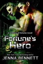 Fortune's Hero : Soldiers of Fortune - Jenna Bennett