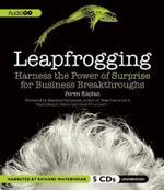 Leapfrogging : Harness the Power of Surprise for Business Breakthroughs - Soren Kaplan