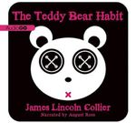 The Teddy Bear Habit - James Lincoln Collier