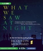 What We Saw at Night - Jacquelyn Mitchard