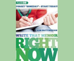Write That Memoir Right Now : Forget