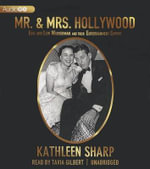 Mr. & Mrs. Hollywood : Edie and Lew Wasserman and Their Entertainment Empire - Kathleen Sharp