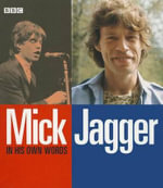 Mick Jagger : In His Own Words - BBC