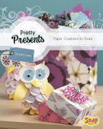 Pretty Presents : Paper Creations to Share - Gail Green