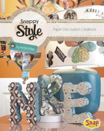Snappy Style : Paper Decoration Creations - Jennifer Phillips