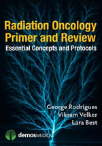 Radiation Oncology Primer and Review - George Rodrigues