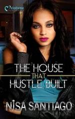 The House That Hustle Built - Nisa Santiago