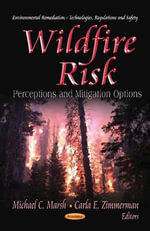 Wildfire Risk : Perceptions & Mitigation Options - Michael C. Marsh