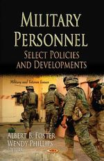 Military Personnel : Select Policies & Developments