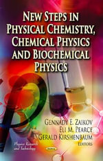 New Steps in Physical Chemistry, Chemical Physics and Biochemical Physics : Methods and Applications