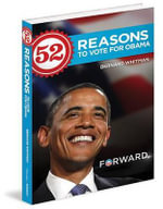 52 Reasons to Vote for Obama : A Global Perspective - Bernard Whitman
