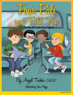 Four Pals on a Field Trip : An Adventure with Friends Who Are Different - Angel Tucker