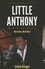 Little Anthony : My Journey, My Destiny - Arlene Krieger