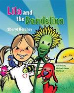 Lila and the Dandelion - Sheryl Hershey