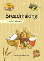 Breadmaking : Self-Sufficiency - Kathryn Hawkins