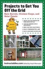 Projects to Get You Off the Grid : Rain Barrels, Chicken Coops, and Solar Panels - Instructables