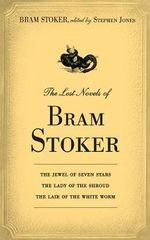 The Lost Novels of Bram Stoker - Bram Stoker