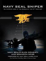 Navy SEAL Sniper : An Intimate Look at the Sniper of the 21st Century - Brandon Webb