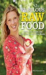 Fabulous Raw Food : A Healthier, Simpler Life in Three Weeks - Erica Palmcrantz Aziz