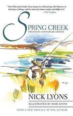 Spring Creek : Twentieth Anniversary Edition - Nick Lyons