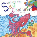 It's Fun to Draw Sea Creatures - Mark Bergin